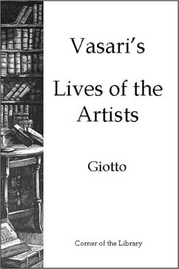 Vasari's Lives of the Artists - Giotto