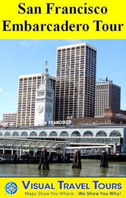 SAN FRANCISCO EMBARCADERO TOUR - A Self-guided Walking Tour - includes insider tips and photos of all locations - explore on your own schedule - Like having a friend show you around!