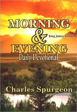 Morning and Evening - Daily Readings: Premium Daily Devotional (King James Version)