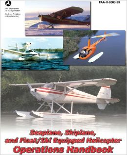 Seaplane, Skiplane, and Float/Ski Equipped Helicopter Operations Handbook