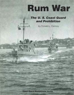 Rum War: The U.S. Coast Guard and Prohibition