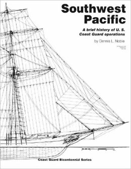 Southwest Pacific: A Brief History of U.S. Coast Guard Operations