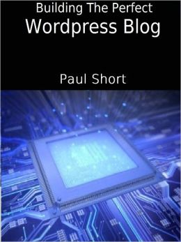 Building The Perfect Wordpress Blog