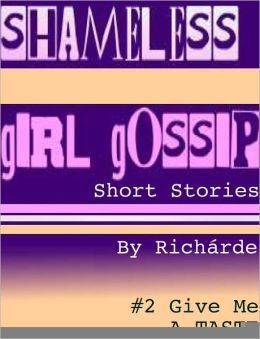 Shameless Girl Gossip Short Stories #2: Give Me a Taste