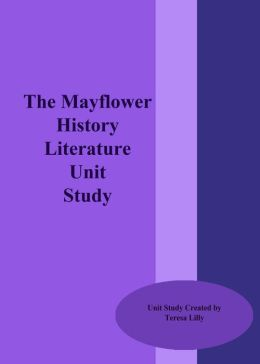 The Mayflower History Literature Unit Study