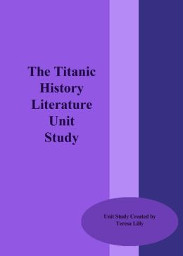 History: The Titanic Literature Unit Study