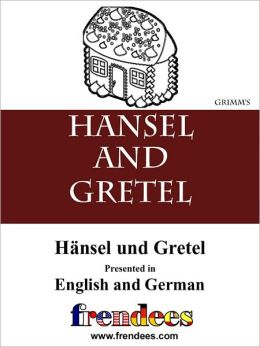 Hansel and Gretel Presented by Frendees Dual Language English/German