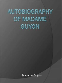 Autobiography of Madame Guyon