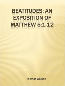Beatitudes: An Exposition of Matthew 5:1-12