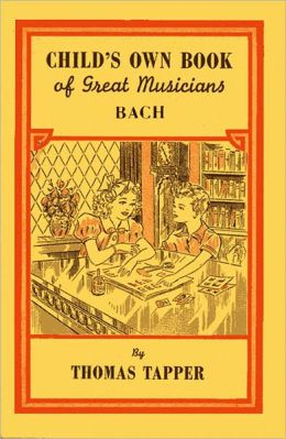 Child's Own Book of Great Musicians: Bach (Illustrated)