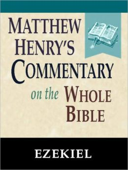 Matthew Henry's Commentary on the Whole Bible-Book of Ezekiel