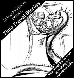 Time Travel Stories: A Collection of Sci-Fi Classics (Nook edition, includes HG Wells, H Beam Piper, Mark Twain, Ayn Rand, Frederik Pohl, Andre Norton and Philip K Dick)