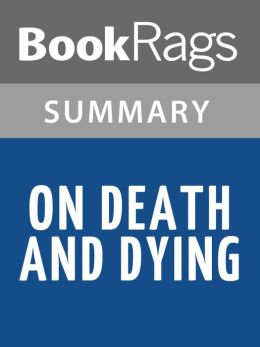 On Death and Dying by Elisabeth Kubler-Ross l Summary & Study Guide