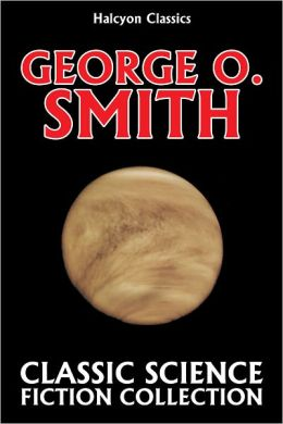 Classic Science Fiction Collection: George O. Smith