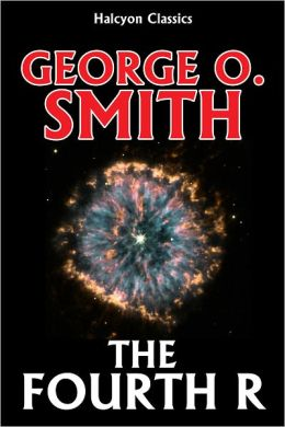 The Fourth R by George O. Smith