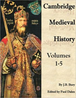Cambridge Medieval History volumes 1-5