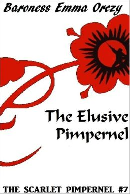 The Scarlet Pimpernel #7: The Elusive Pimpernel