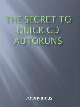 The Secret To Quick CD Autoruns