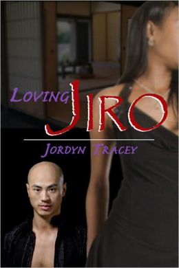 Loving Jiro [Interracial Erotic Romance]