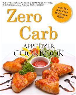 Zero Carb Appetizer Cookbook