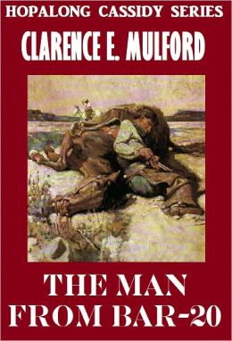 THE MAN FROM BAR-20 (Hopalong Cassidy Series #6) Western Novels Comparable to Louis L'amour Westerns