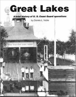 Great Lakes: A Brief History of U.S. Coast Guard Operations