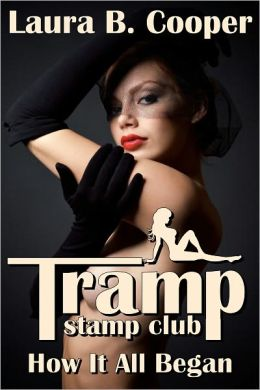 Tramp Stamp Club: How It All Began (Erotica / Femdom / Erotic Romance / Oral Sex / Dominatrix)