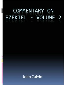 Commentary on Ezekiel - Volume 2