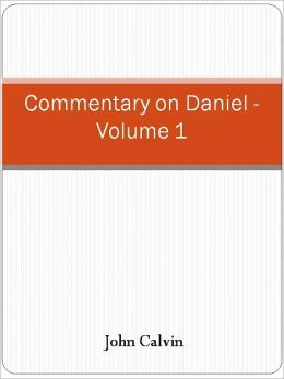 Commentary on Daniel - Volume 1