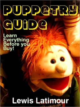 Puppetry Guide - Learn Everything Before you Buy!