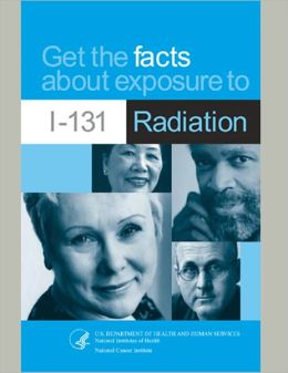 Get the Facts About Exposure to I-131 Radiation