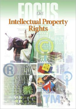 Focus On: Intellectual Property Rights