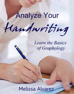 Analyze Your Handwriting: Learn the Basics of Graphology