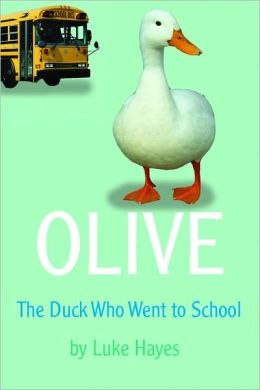 Olive: The Duck Who Went to School