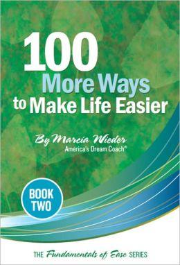100 MORE Ways to Make Life Easier