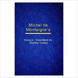 Essays [ By: Michel De Montaigne ]