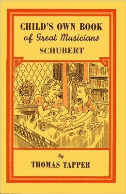 Child's Own Book of Great Musicians: Schubert (Illustrated)