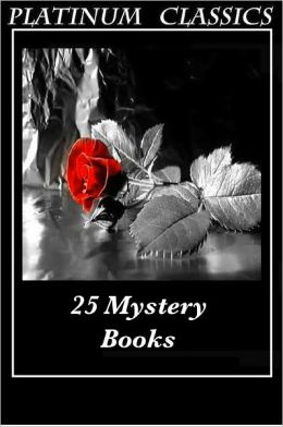 25 Favorite Mystery Books (80 Complete Mysteries! Sherlock Holmes, Father Brown, Dr. Fu-Manchu, Poirot, Moonstone, Secret Adversary, Mysterious Affair at Styles, Angel of Terror, Middle Temple Murder, Thirty-Nine Steps, Greenmantle, Mr. Standfast, +)