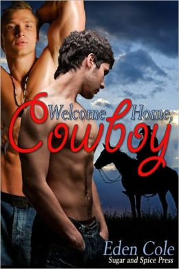 Welcome Home, Cowboy [MM Cowboy Erotic]