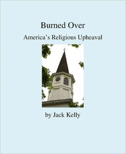 Burned Over: America's Religious Upheaval
