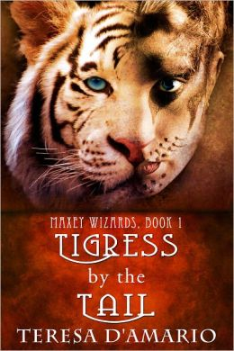 Tigress By the Tail - Maxey Wizards Book 1