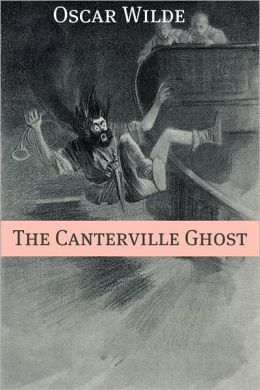 The Canterville Ghost (Annotated with Criticism and Oscar Wilde Biography)
