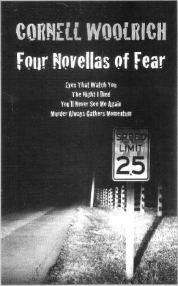 FOUR NOVELLAS OF FEAR: Eyes That Watch You, The Night I Died, You'll Never See Me Again, Murder Always Gathers Momentum