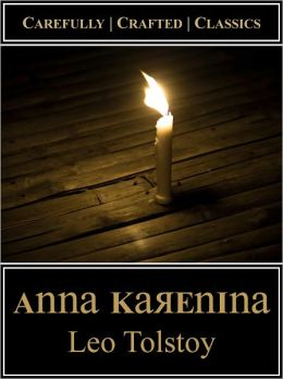 Anna Karenina (Maude Translation) Complete and Unabridged NOOK Book / Best Translation / Proofread and Formatted Error Free / Includes Tolstoy Biography and Life in Images