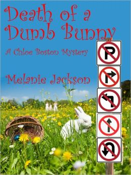 Death of a Dumb Bunny (A Chloe Boston Mystery Book 7)