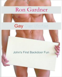 Gay Sex Stories: John's First Backdoor Fun