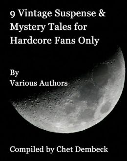 9 Vintage Suspense and Mystery Tales for Hardcore Fans Only