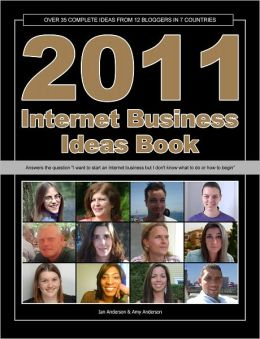 2011 Internet Business Ideas Book
