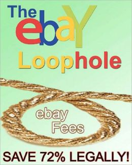 The eBay Loophole: How to save 72% when selling on eBay!