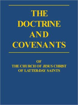 The Doctrine and Covenants of the Church of Jesus Christ of Latter-day Saints (LDS)
